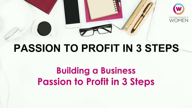 BUILDING A BUSINESS: FROM PASSION TO PROFIT IN 3 STEPS