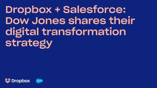 Dropbox + Salesforce: Dow Jones Shares their Digital Transformation Strategy