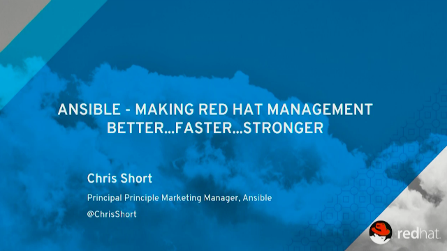 Ansible and Red Hat Management - better...stronger...faster