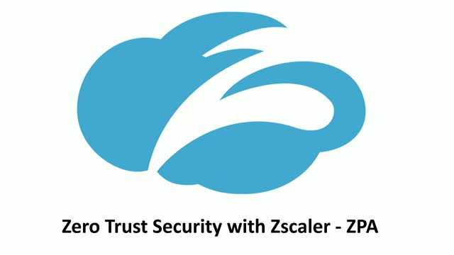 Zero Trust Security with Zscaler - ZPA