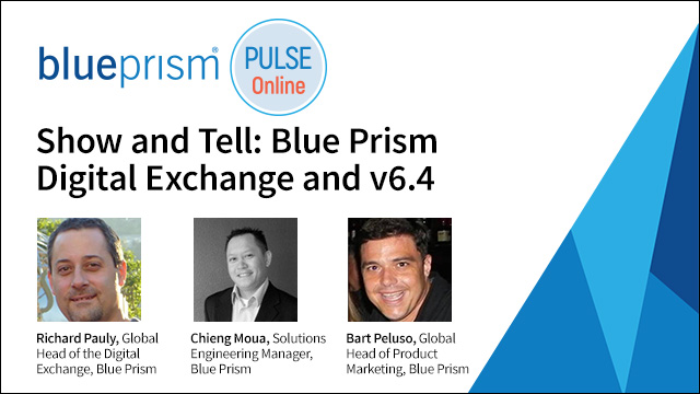 Show and Tell: Blue Prism Digital Exchange and v6.4