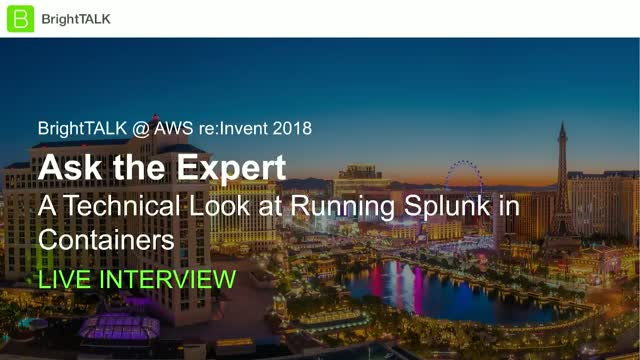 Ask the Expert: A Technical Look at Running Splunk in Containers