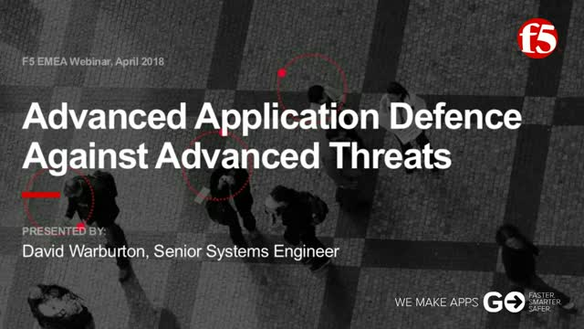 Advanced Application Defence Against Advanced Threats