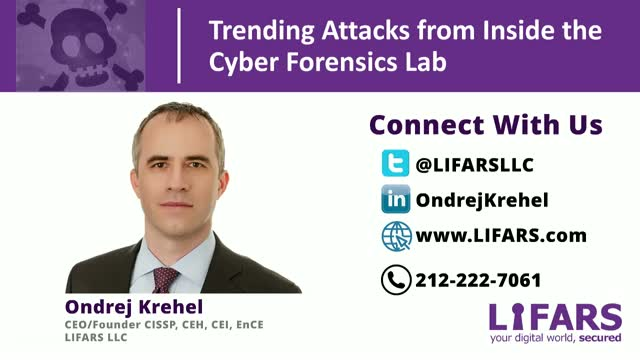 Trending Attacks from Inside the Cyber Forensics Lab