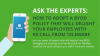 Ask the Experts: How to adopt a BYOD policy that will delight your employees