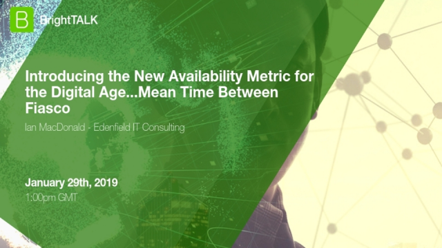 Introducing the new IT availability metric for the Digital Age...Mean Time Betwe