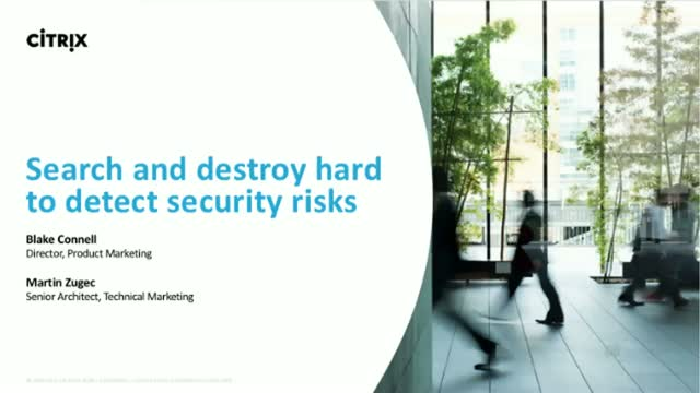 Search and destroy hard to detect security risks