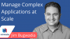 Manage Complex Applications at Scale
