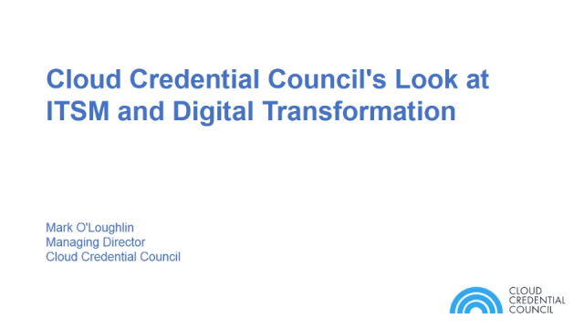 Cloud Credential Council's Look at ITSM and Digital Transformation