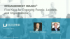 ENGAGEMENT MAGIC-5 Keys for Engaging People, Leaders, and Organizations