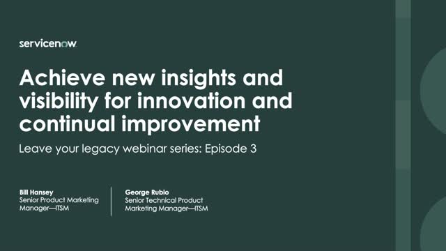 ITSM Series: Achieve insights and visibility for continual innovation and improv