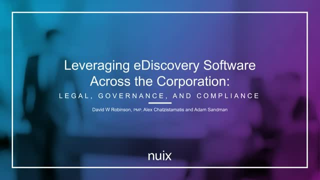 Leveraging eDiscovery Software Across the Enterprise
