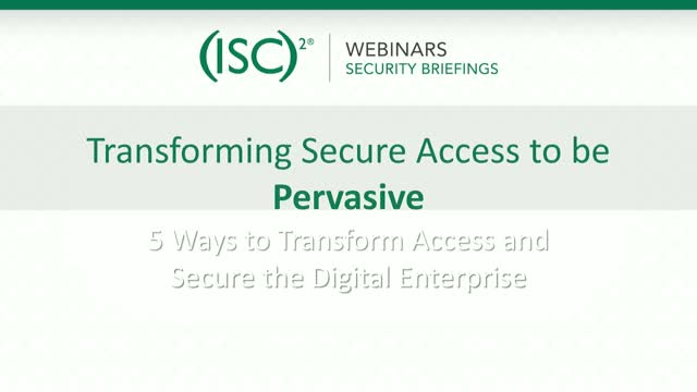 RSA #2 - Transforming Secure Access to be Pervasive - 5 Ways to Transform Access