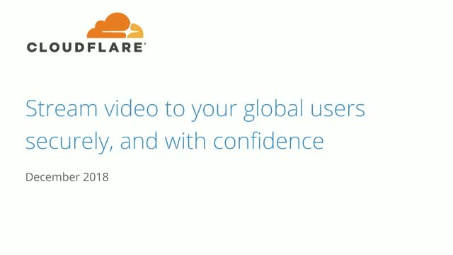 Stream Video to Your Global Users Securely and Confidently