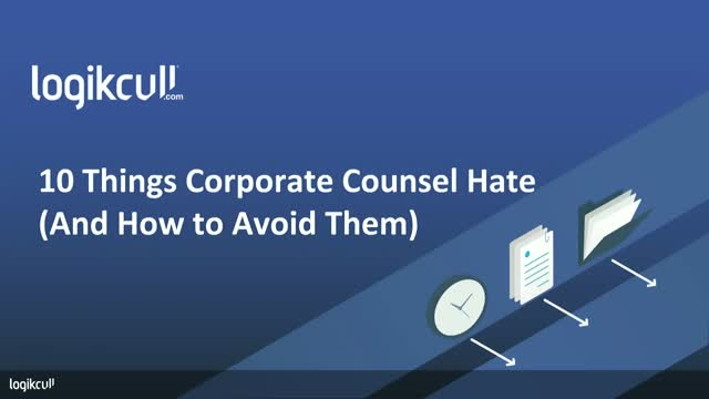 10 Things Corporate Counsel Hate—And How to Avoid Them