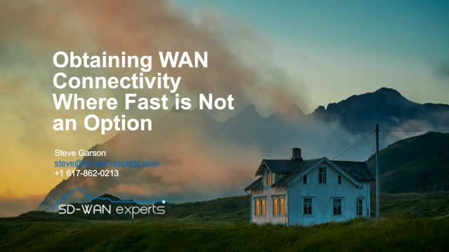 Obtaining WAN connectivity where fast is not an option