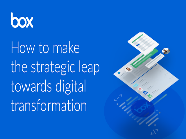 How to Make the Strategic Leap Towards Digital Transformation