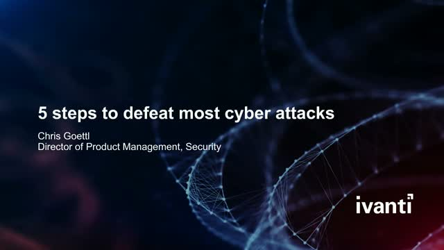5 Steps to Defeat Most Cyber Attacks