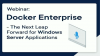 Docker Enterprise: The Next Leap Forward for Windows Server Apps