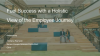 Fuel Success with a Holistic View of the Employee Journey