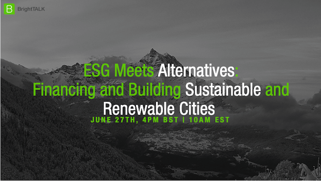 ESG meets alternatives - financing and building sustainable and renewable cities