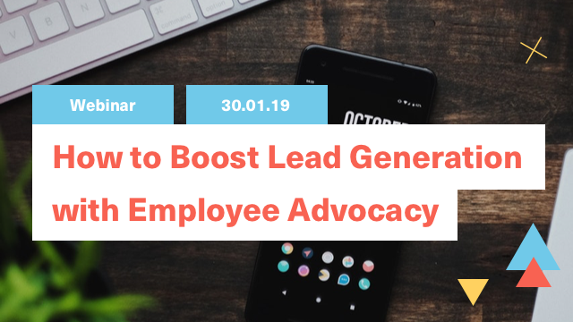 How to boost lead generation with employee advocacy
