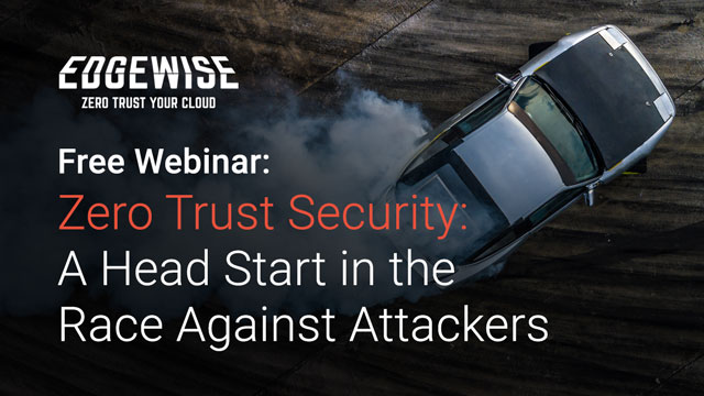 Zero Trust Security: A Head-Start In the Race Against Attackers