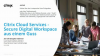 Citrix Cloud Services – Secure Digital Workspace aus einem Guss