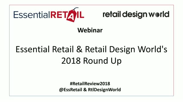 Essential Retail & Retail Design World's 2018 Round Up