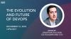 The Evolution and Future of DevOps