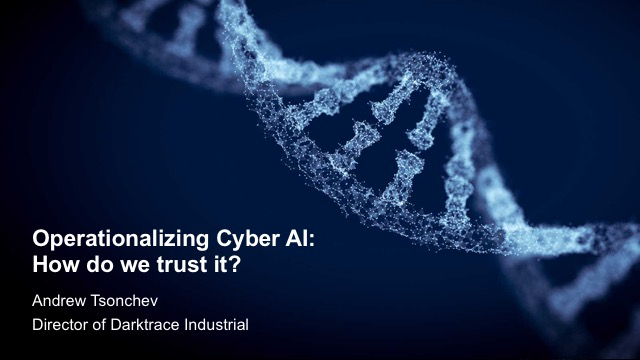 Operationalizing Cyber AI: How do we trust it?