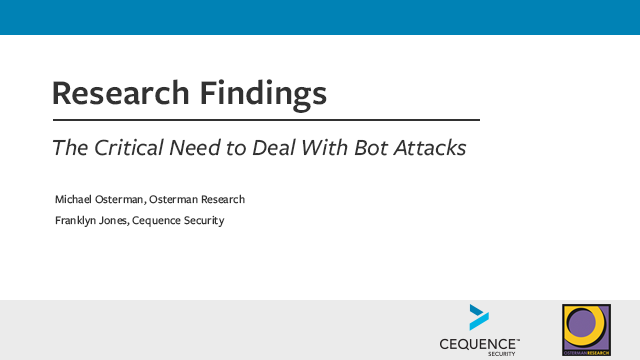 Research Findings: The Critical Need to Deal With Bot Attacks