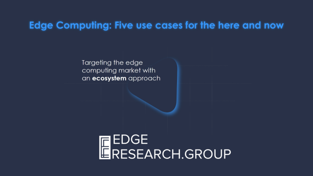 Edge Computing: Five Use Cases for the Here and Now