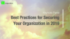 Best Practices for Securing Your Organization in 2019