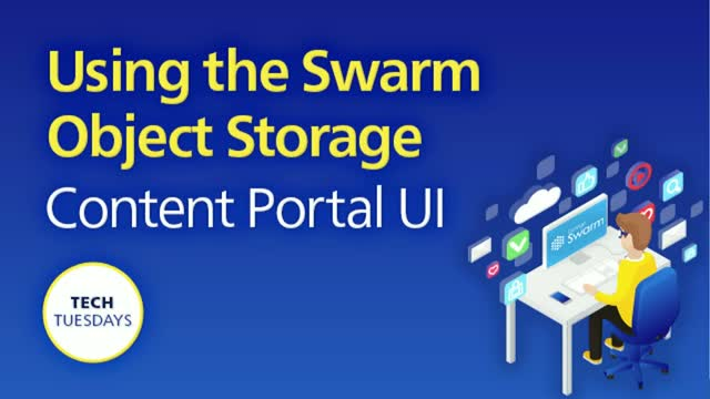 Tech Tuesday: Using the Swarm Object Storage Content Portal UI