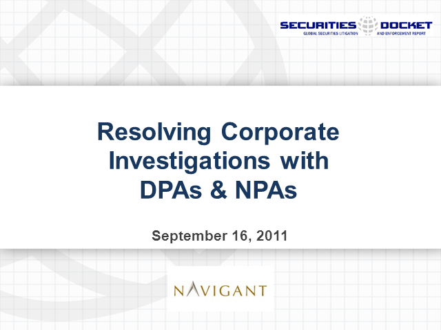 Resolving Corporate Investigations with DPAs & NPAs