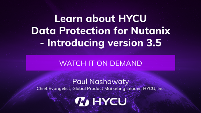 Learn about HYCU Data Protection for Nutanix – Introducing version 3.5