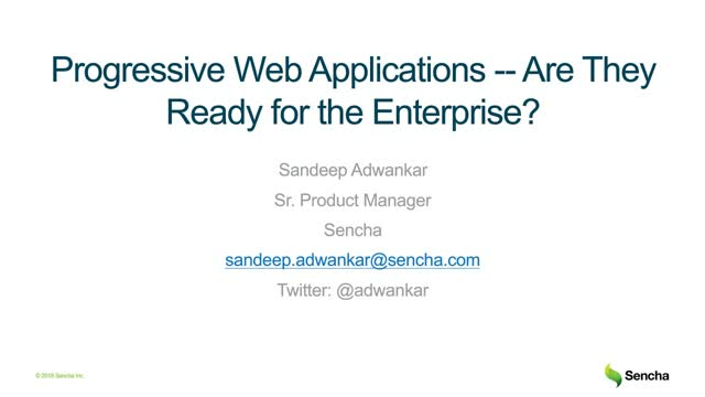 SNC - Progressive Web Applications -- Are They Ready for the Enterprise?