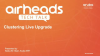 Airheads Tech Talks Cluster: Live Upgrade