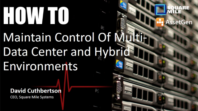 How To Maintain Control Of Multi-Data Center and Hybrid Environments