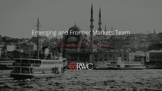 RWC Emerging  & Frontier Markets On the Road, Turkey, October 2018