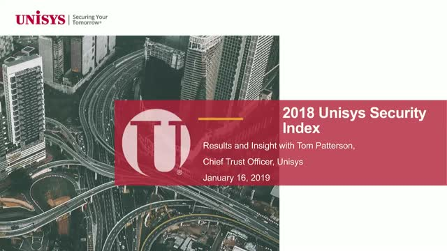 Why Security Matters: Global Insights to the 2018 Unisys Security Index Survey