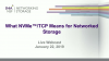 What NVMe™/TCP Means for Networked Storage