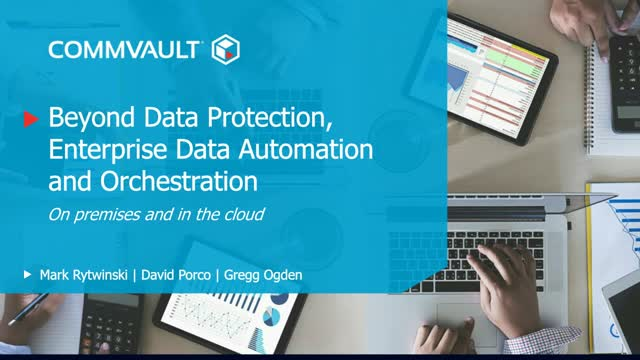 Beyond Data Protection, Enterprise Data Automation and Orchestration