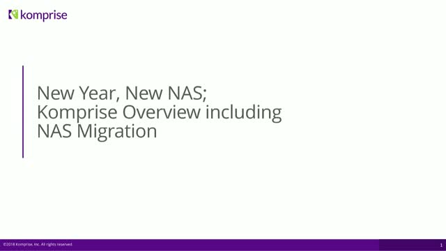 New Year, New NAS: Komprise for NAS Migration