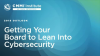 Getting Your Board to Lean into Cybersecurity