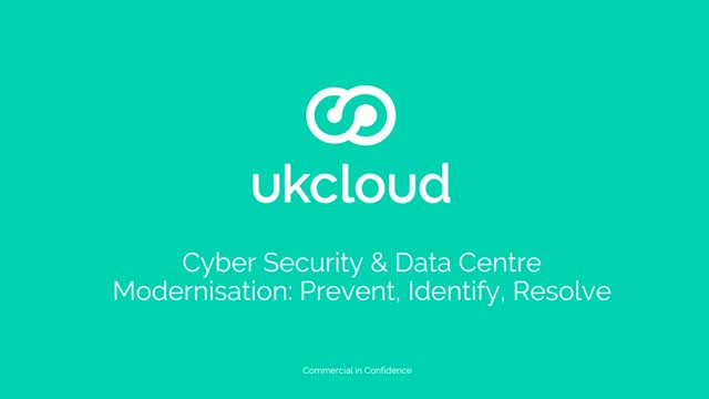 Cyber Security & Data Centre Modernisation: Prevent, Identify, Resolve