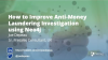 How to Improve Anti-Money Laundering Investigation using Neo4j