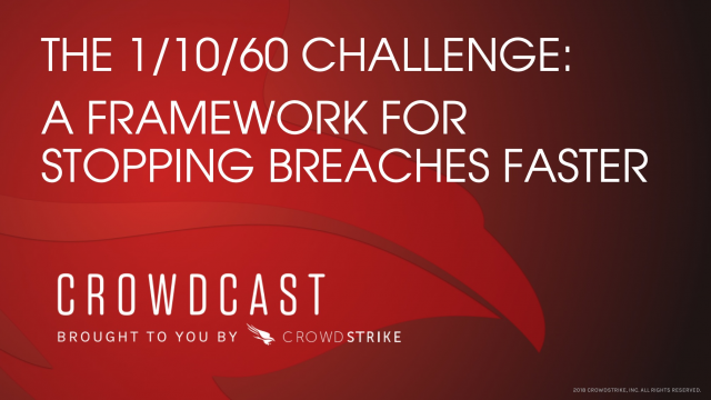 Stopping Breaches Faster: The 1/10/60 Minute Challenge
