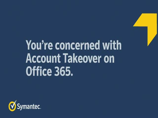 You're concerned with Account Takeover on Office 365. Now What?